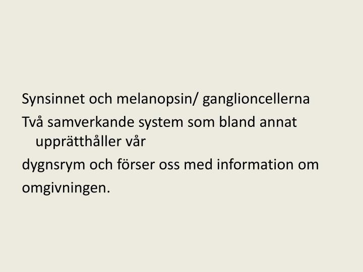 Synsinnet och melanopsin/ ganglioncellerna