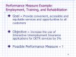 performance measure example employment training and rehabilitation