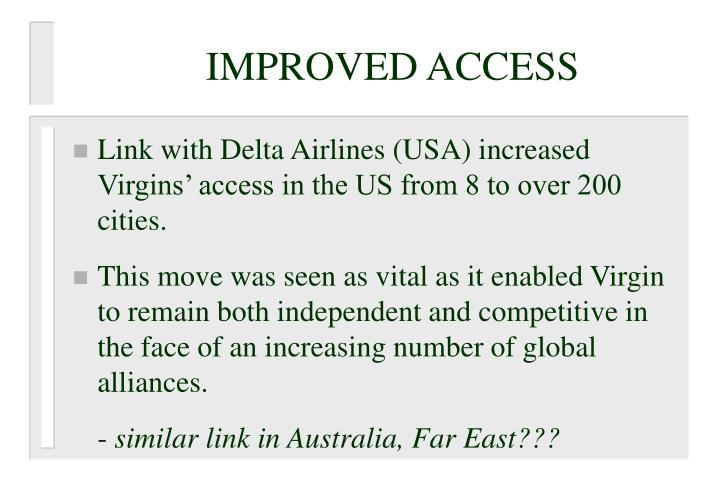 IMPROVED ACCESS