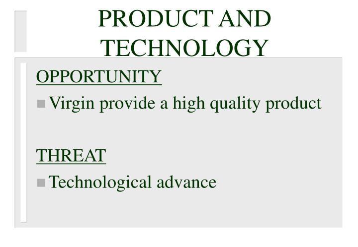 PRODUCT AND TECHNOLOGY