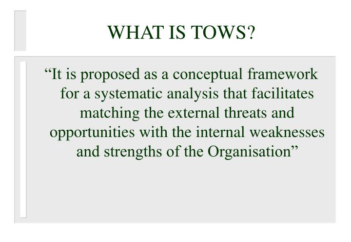 WHAT IS TOWS?