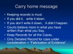 carry home message