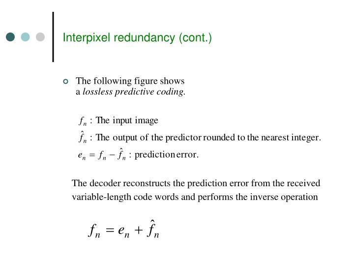 Interpixel redundancy (cont.)