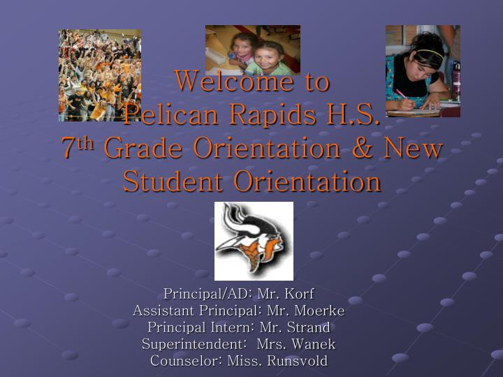 Welcome to pelican rapids h s 7 th grade orientation new student orientation