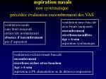 aspiration nasale non syst matique pr c d e valuation encombrement des vas