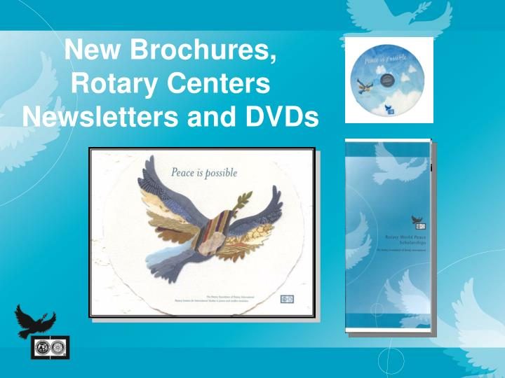 New Brochures, Rotary Centers Newsletters and DVDs