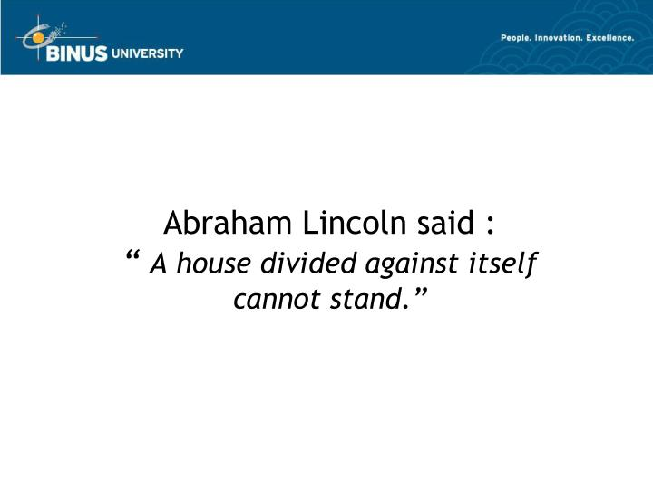 Abraham Lincoln said :