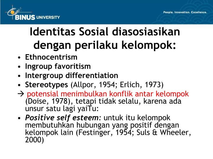 Identitas Sosial diasosiasikan dengan perilaku kelompok: