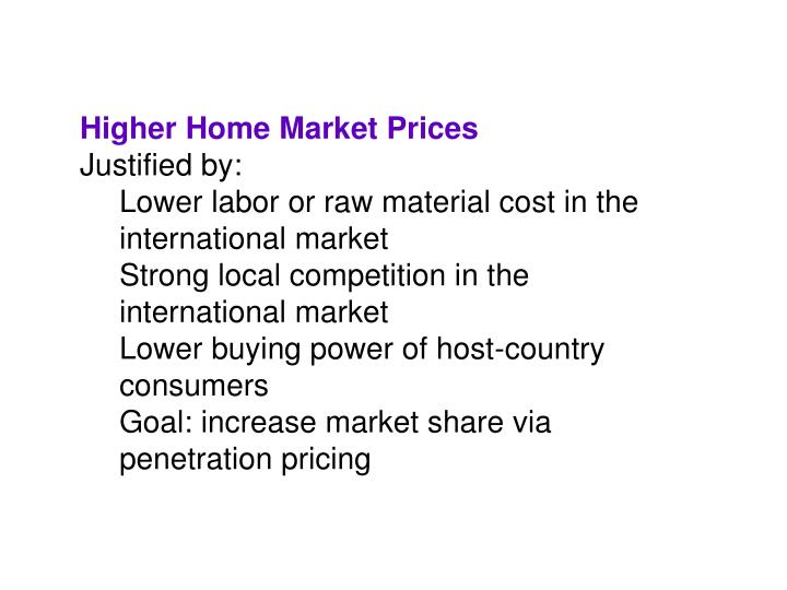 Higher Home Market Prices