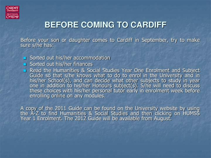 BEFORE COMING TO CARDIFF