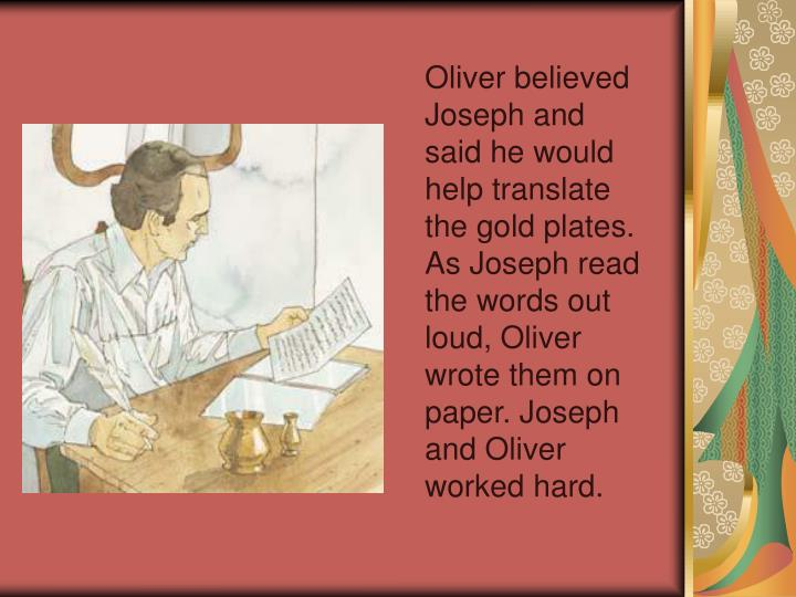 Oliver believed Joseph and said he would help translate