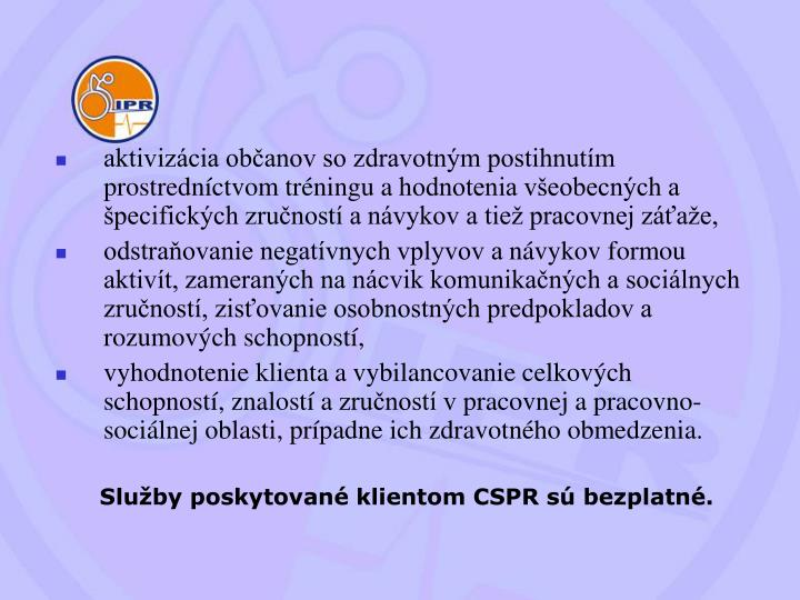 aktivizácia občanov so zdravotným postihnutím prostredníctvom tréningu ahodnotenia všeobecných a špecifických zručností anávykov a tiež pracovnej záťaže,