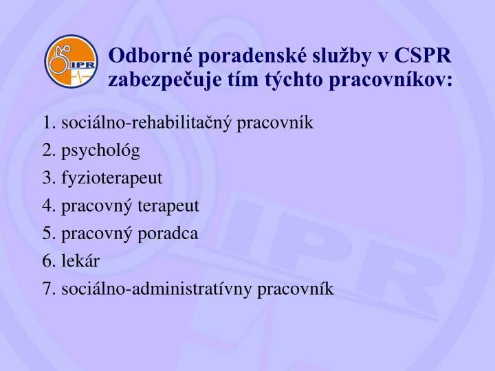 Odborné poradenské služby v CSPR zabezpečuje tím týchto pracovníkov: