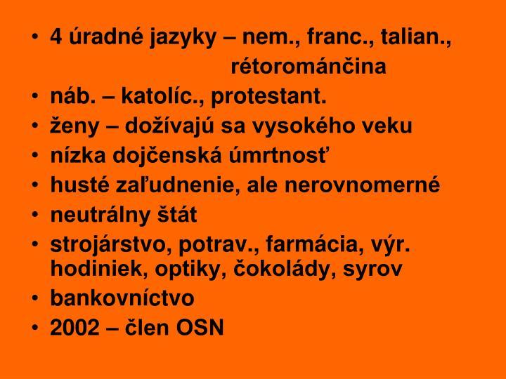 4 úradné jazyky – nem., franc., talian.,