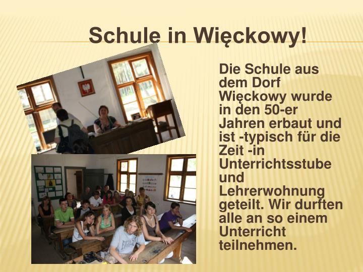 Schule in Więckowy!