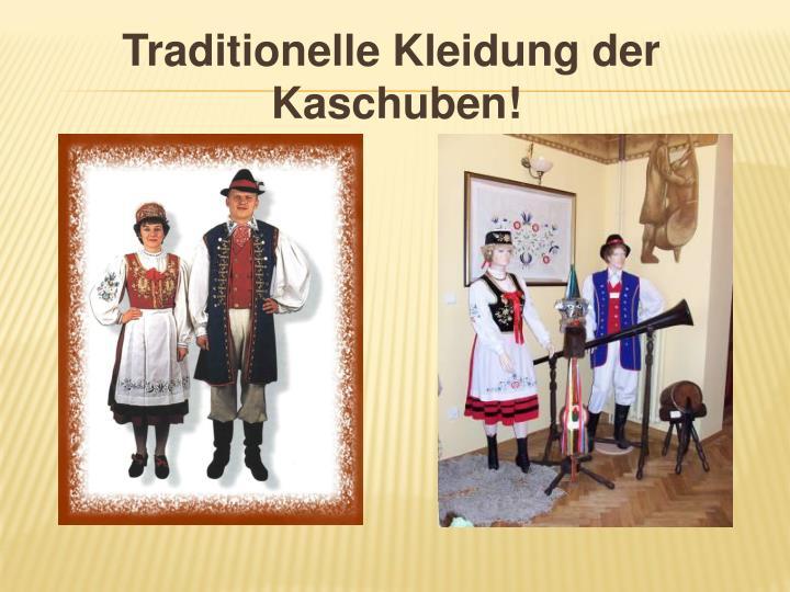 Traditionelle Kleidung der Kaschuben!