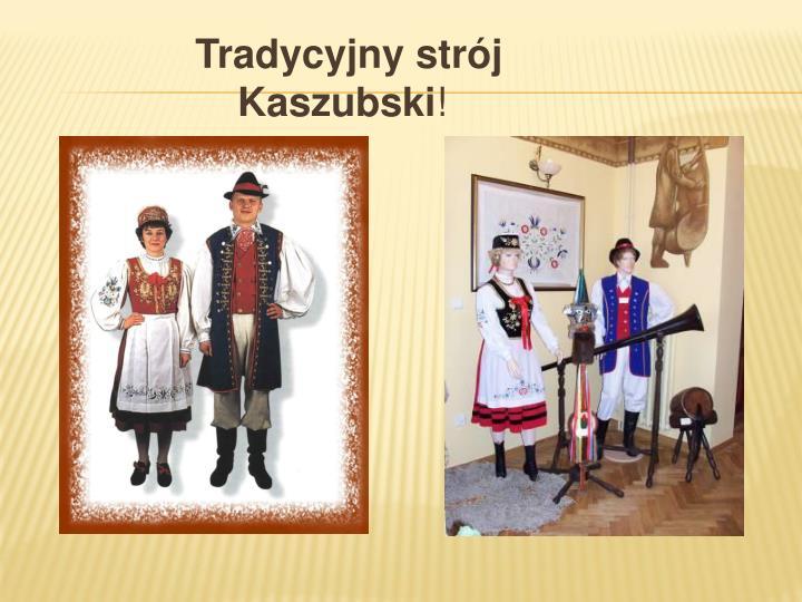 Tradycyjny strój                 Kaszubski