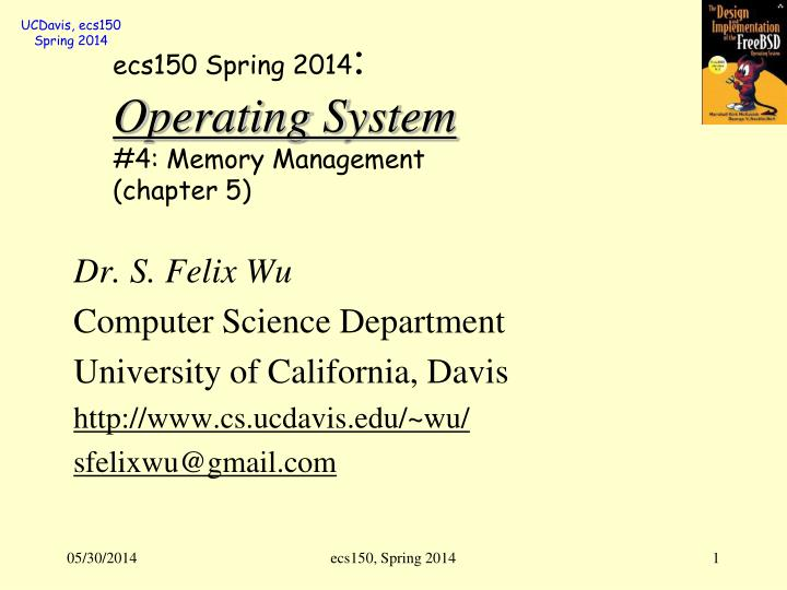 e cs150 spring 2014 operating system 4 memory management chapter 5 n.