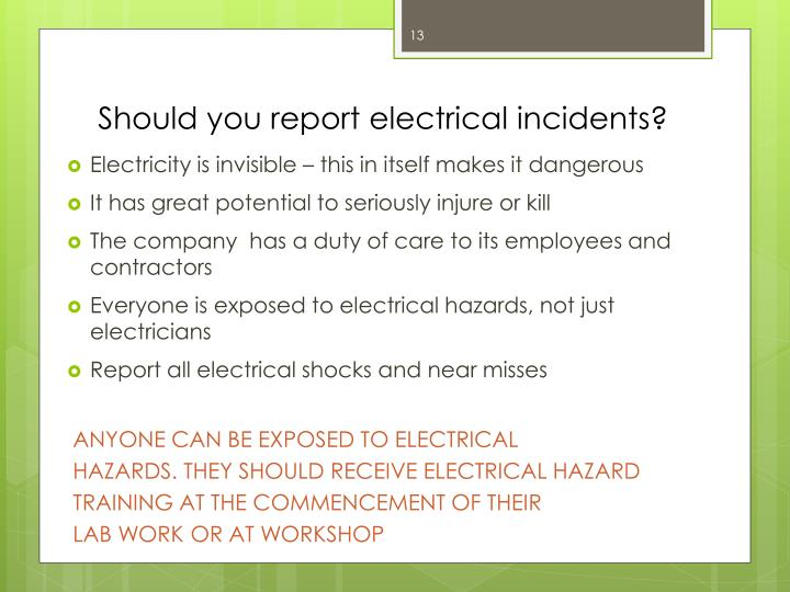 Should you report electrical incidents?