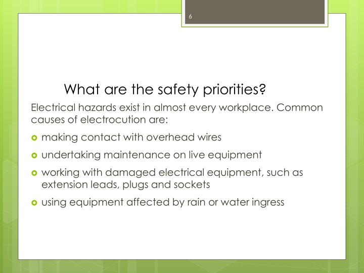 What are the safety priorities?