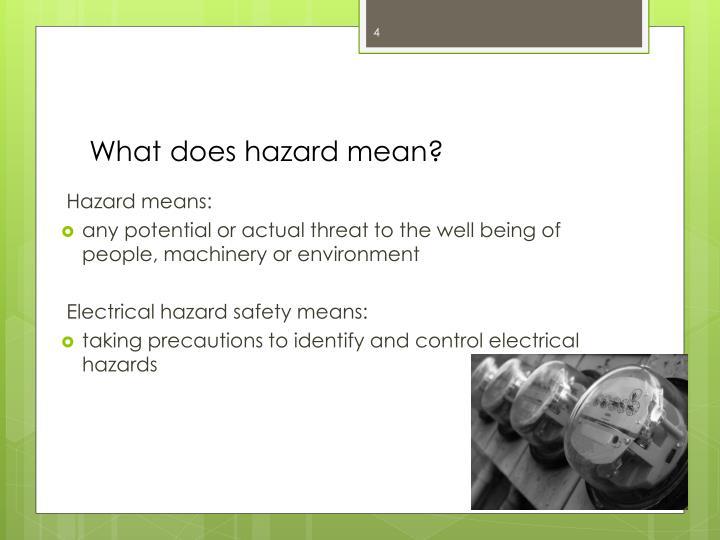 What does hazard mean?