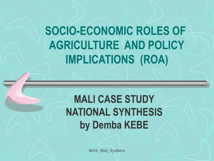 Socio economic roles of agriculture and policy implications roa