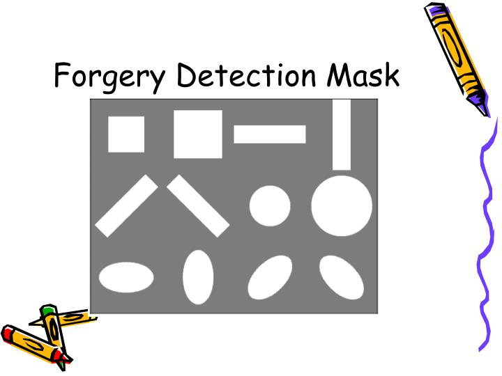 Forgery Detection Mask
