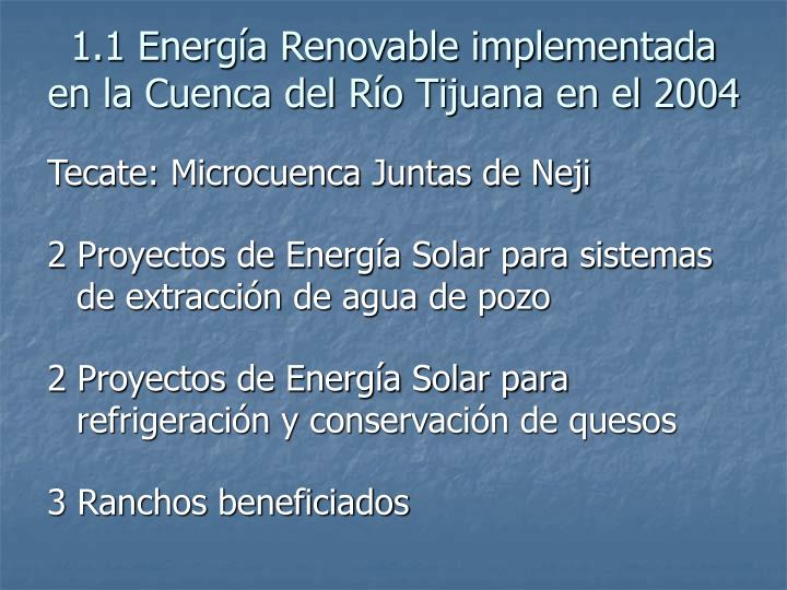 1.1 Energía Renovable implementada en la Cuenca del Río Tijuana en el 2004