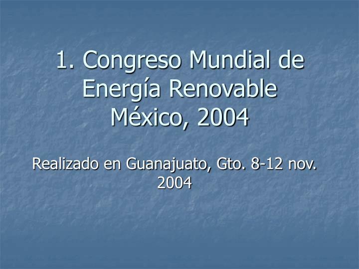 1 congreso mundial de energ a renovable m xico 2004