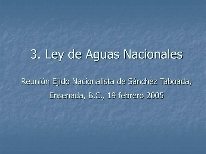 3. Ley de Aguas Nacionales