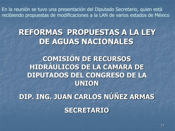En la reunión se tuvo una presentación del Diputado Secretario, quien está recibiendo propuestas de modificaciones a la LAN de varios estados de México