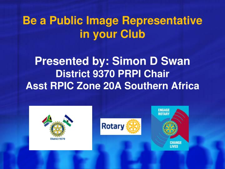 Be a Public Image Representative in your Club