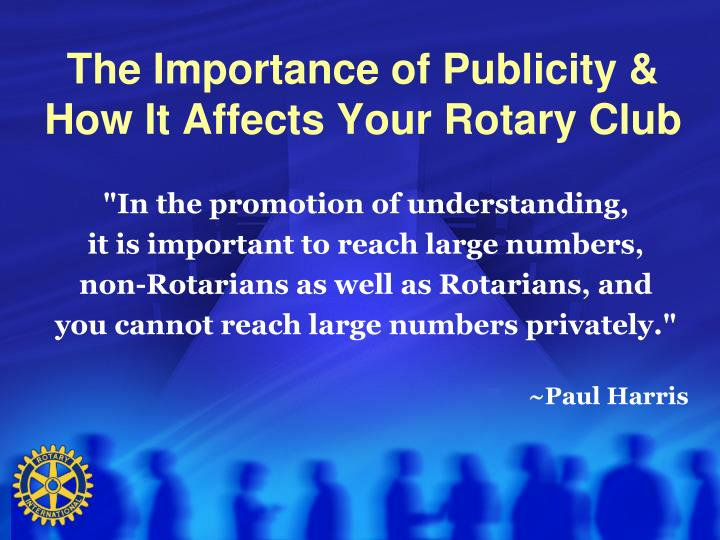 The importance of publicity how it affects your rotary club