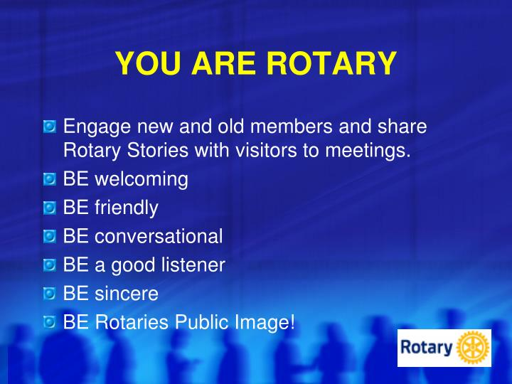 YOU ARE ROTARY
