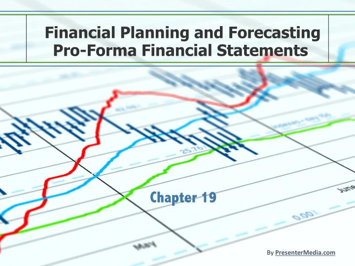 Financial planning and forecasting pro forma financial statements