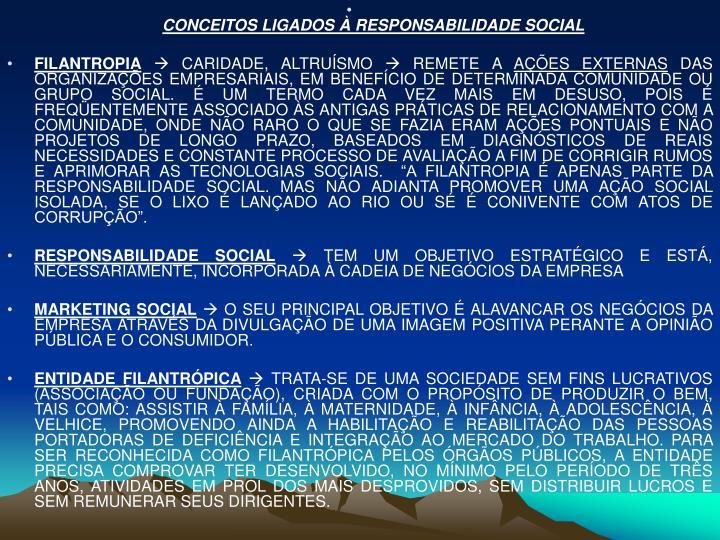 CONCEITOS LIGADOS À RESPONSABILIDADE SOCIAL