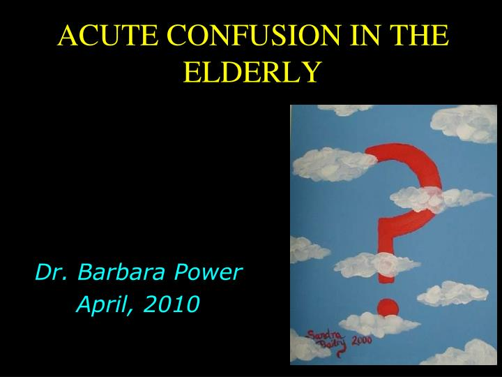 acute confusion in the elderly n.