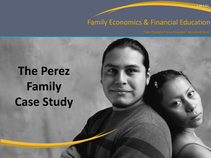 case study perez family Perez family case study luis, 41, and maria, 40, perez have immigrated to the us from argentina with their seven children rolando is 19, the eldest and only son in the family.