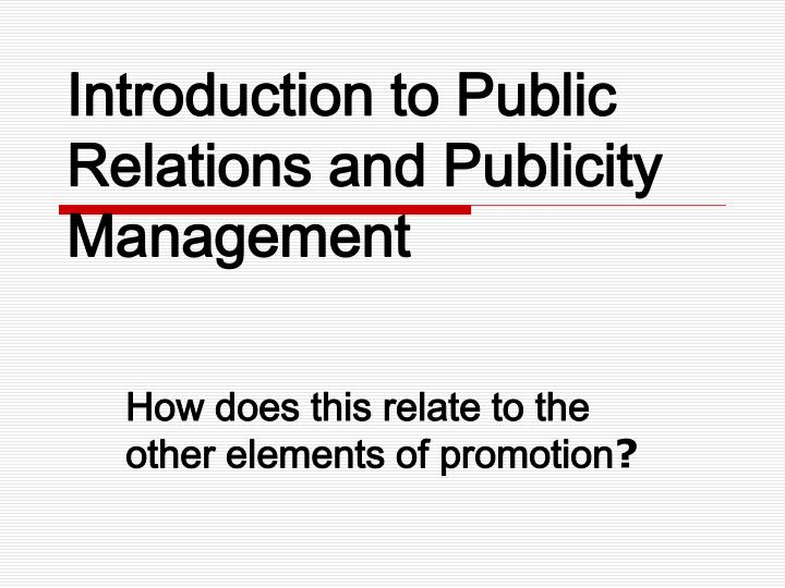 introduction to public relations and publicity management n.