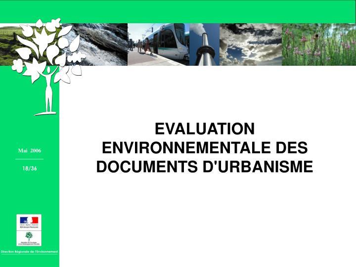 EVALUATION ENVIRONNEMENTALE DES DOCUMENTS D'URBANISME