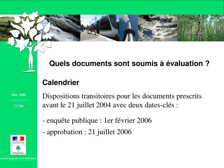 Quels documents sont soumis à évaluation ?