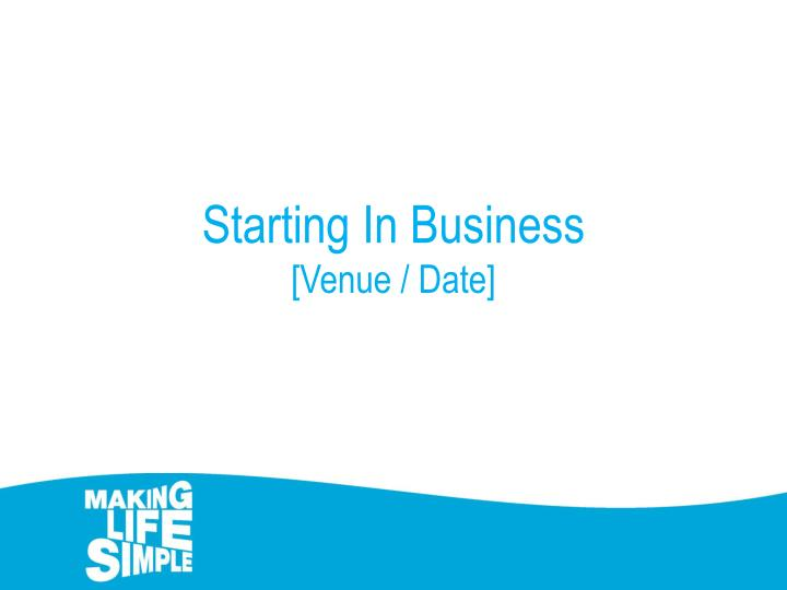 Starting in business venue date
