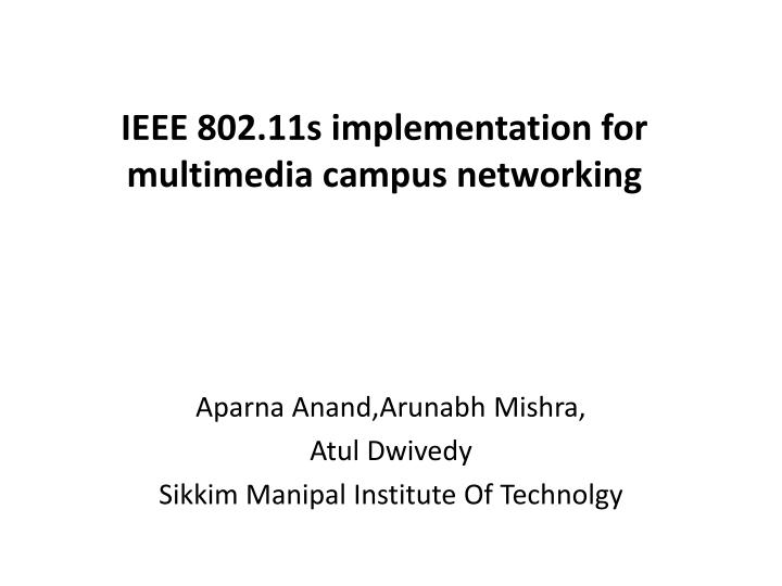 ieee 802 11s implementation for multimedia campus networking n.