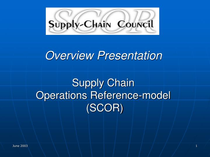 overview presentation supply chain operations reference model scor n.