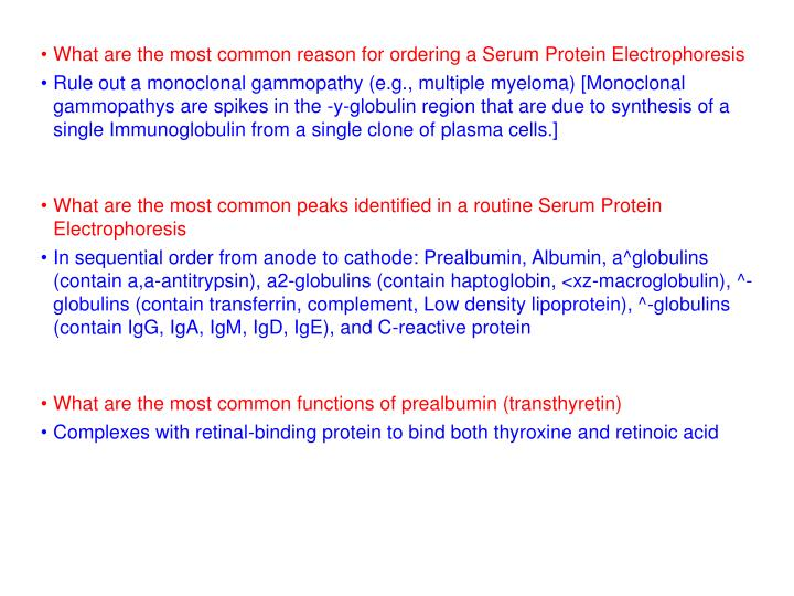 What are the most common reason for ordering a Serum Protein Electrophoresis