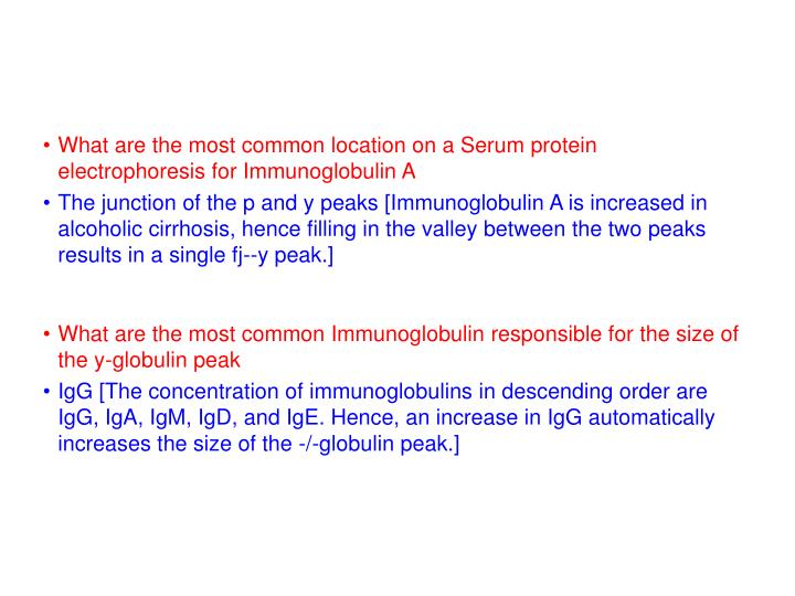What are the most common location on a Serum protein electrophoresis for Immunoglobulin A