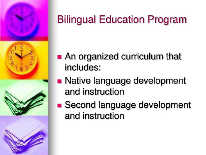 essay on bilingual program A bilingual program with a transitional linguistic and cultural goal is one that uses the native language and culture of the student only to the extent necessary for the child to acquire english and thus function in the regular school curriculum.