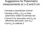 suggestions for polarimetric measurements at 3 and 5 cm
