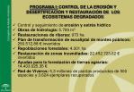 programa i control de la erosi n y desertificaci n y restauraci n de los ecosistemas degradados