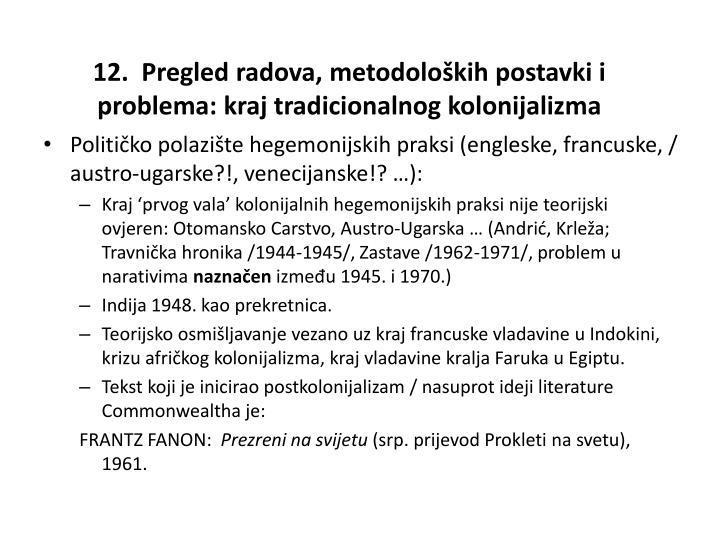 12.  Pregled radova, metodoloških postavki i problema: kraj tradicionalnog kolonijalizma
